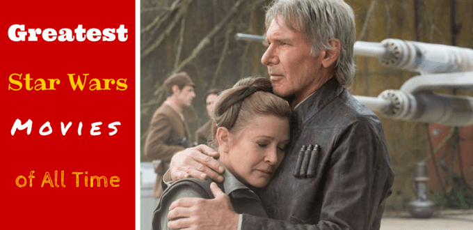 Star Wars Movies: Which Episode is the Greatest of All Time?