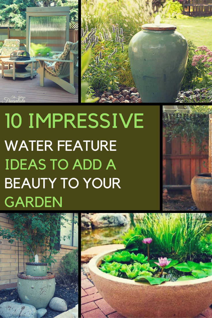 10 Impressive Garden Water Feature Ideas to Add Beauty to Your Garden