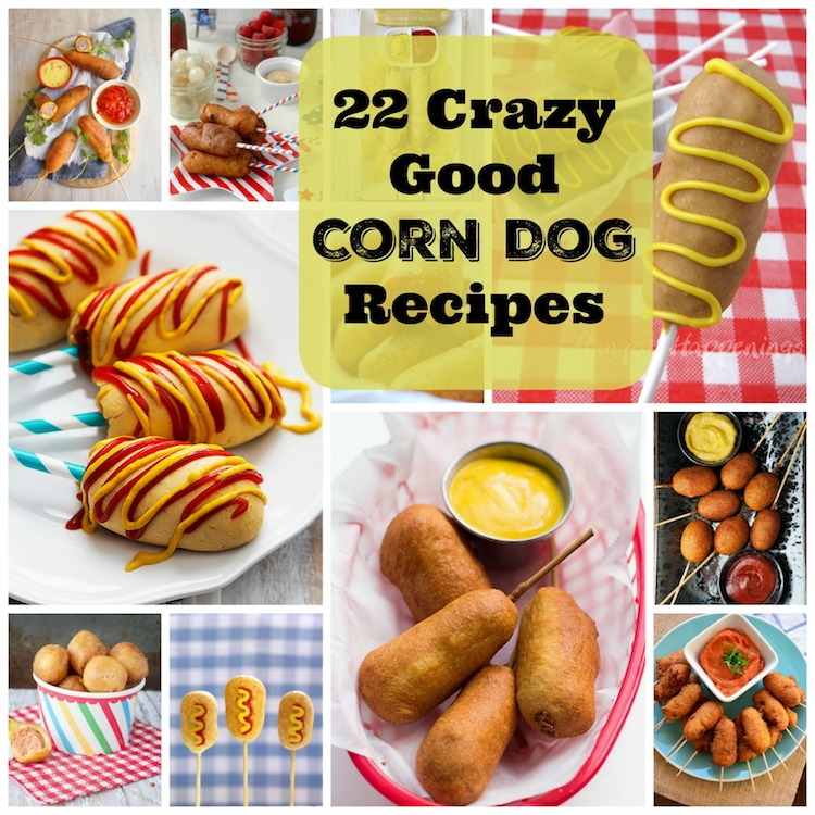 22 Finger Licking Good Corn Dog Recipes. | Ideahacks.com