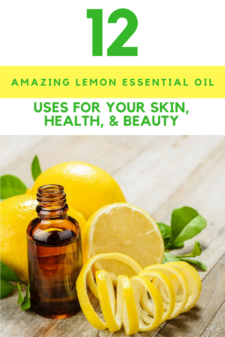 12 Amazing Lemon Essential Oil Uses For Your Skin, Health, & Beauty. | Ideahacks.com