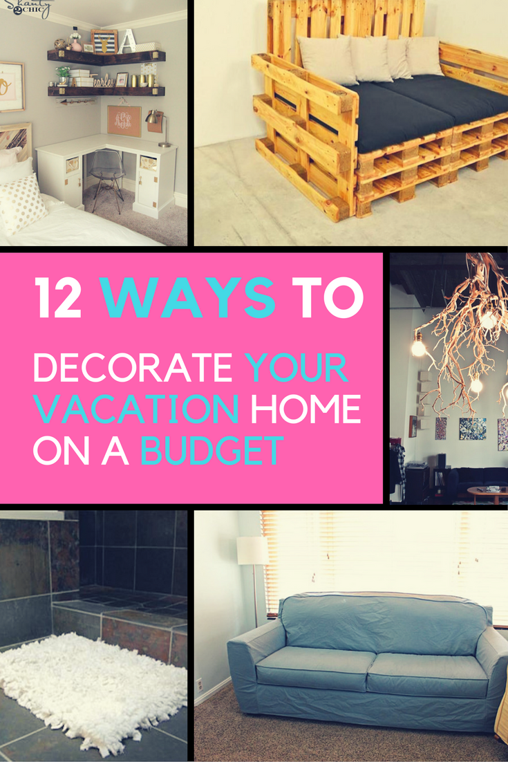 12 Simple Ways to Decorate Your Vacation Home on a Budget | Ideahacks.com