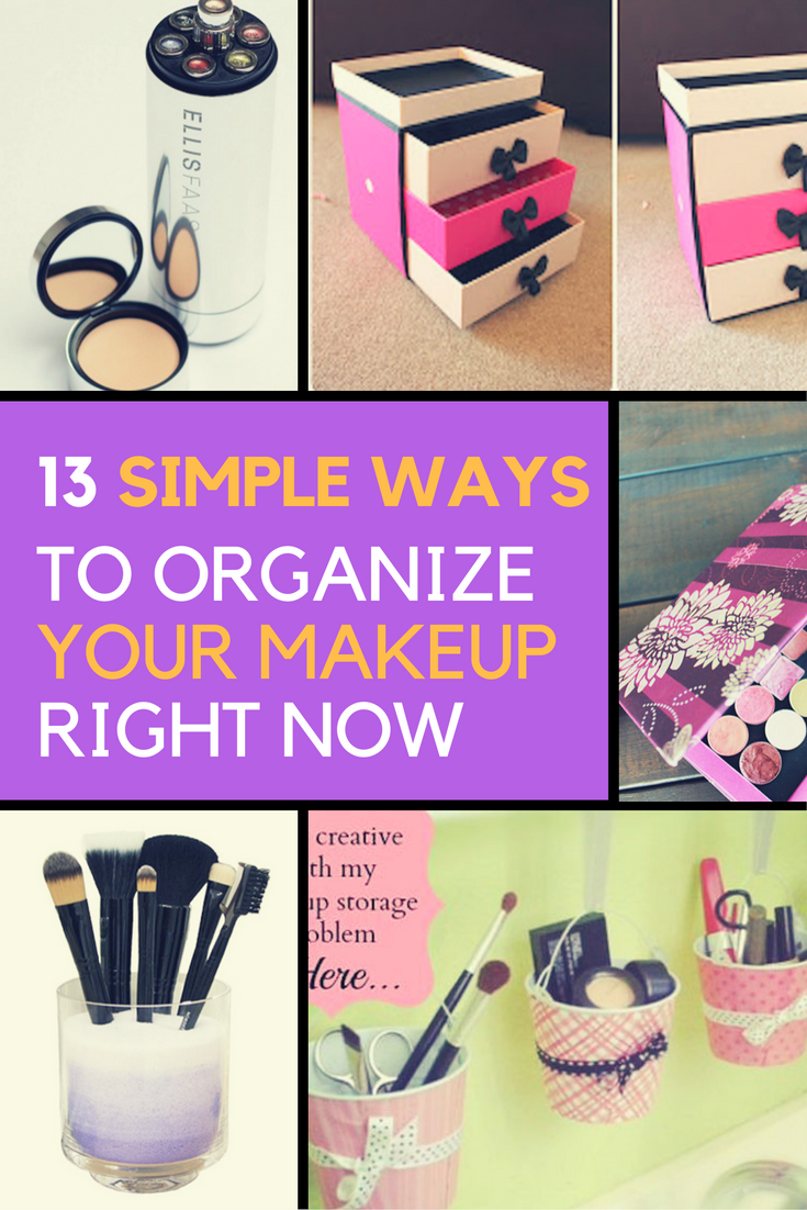 13 Simple Ways to Organize Your Makeup Right Now. | Ideahacks.com