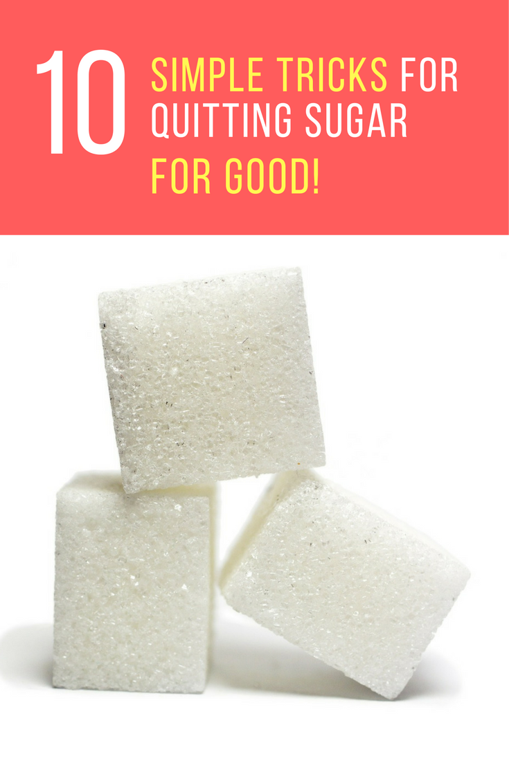 How To Quit Sugar: 10 Tricks For Quitting Sugar For Good. | Ideahacks.com
