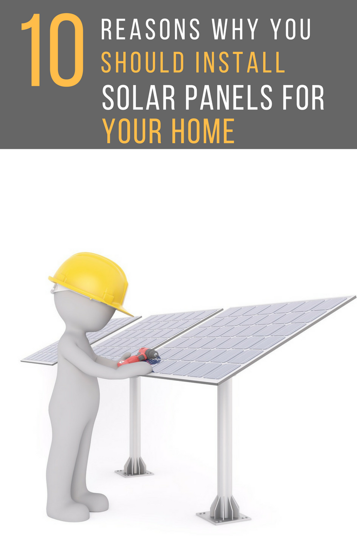 10 Reasons Why You Should Install Solar Panels For Your Home. | Ideahacks.com
