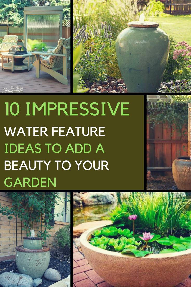 10 Impressive Garden Water Feature Ideas to Add Beauty to ... on Water Feature Ideas For Patio id=83054