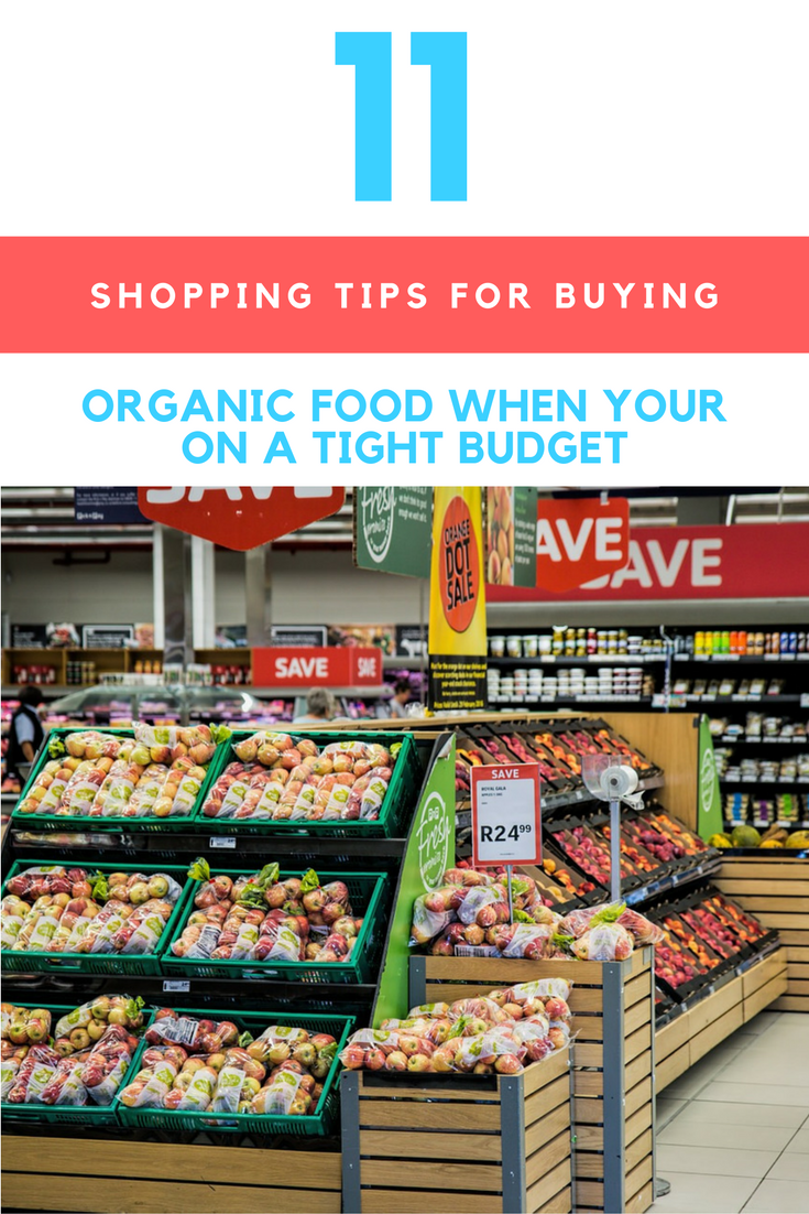 Tips For Buying Organic Food When Your On a Tight Budget