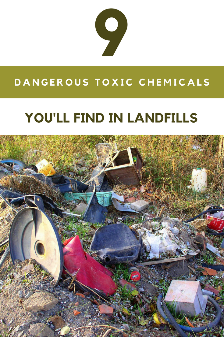 9 Dangerous Toxic Chemicals You'll Find in Landfills. | Ideahacks.com