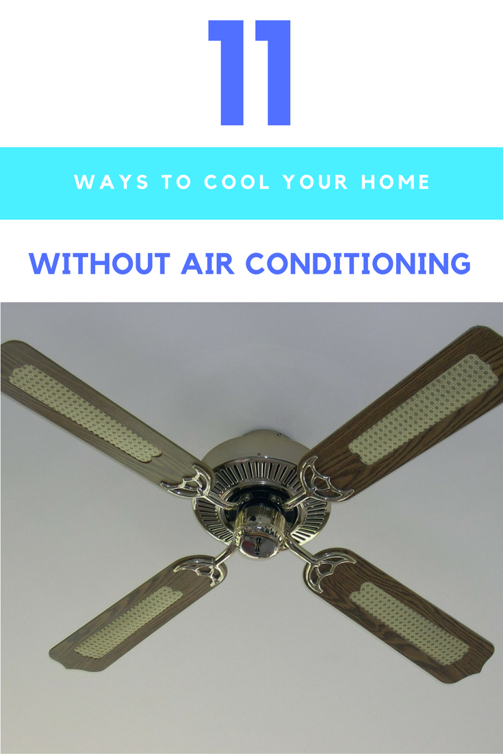 11 Ways to Cool Your Home Without Air Conditioning. | Ideahacks.com
