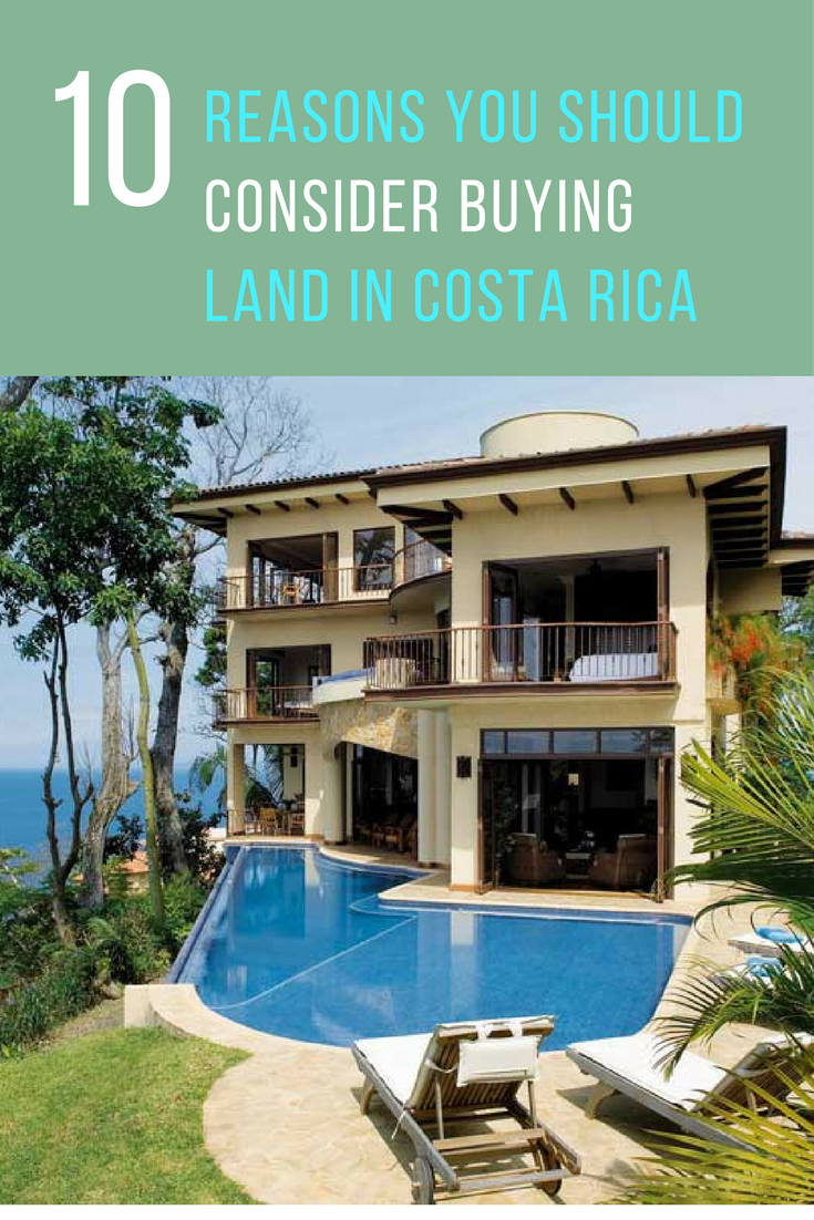 10 Reasons You Should Consider Buying Real Estate in Costa Rica. | Ideahacks.com
