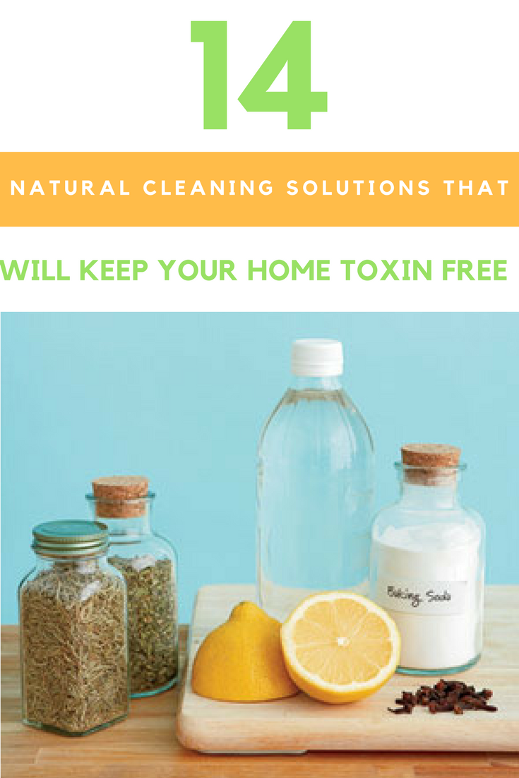 14 Natural Cleaning Solutions That Will Keep Your Home Toxin Free