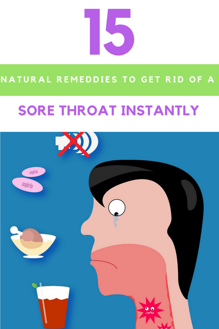 15 Natural Remedies to Get Rid of a Sore Throat Instantly. | Ideahacks.com