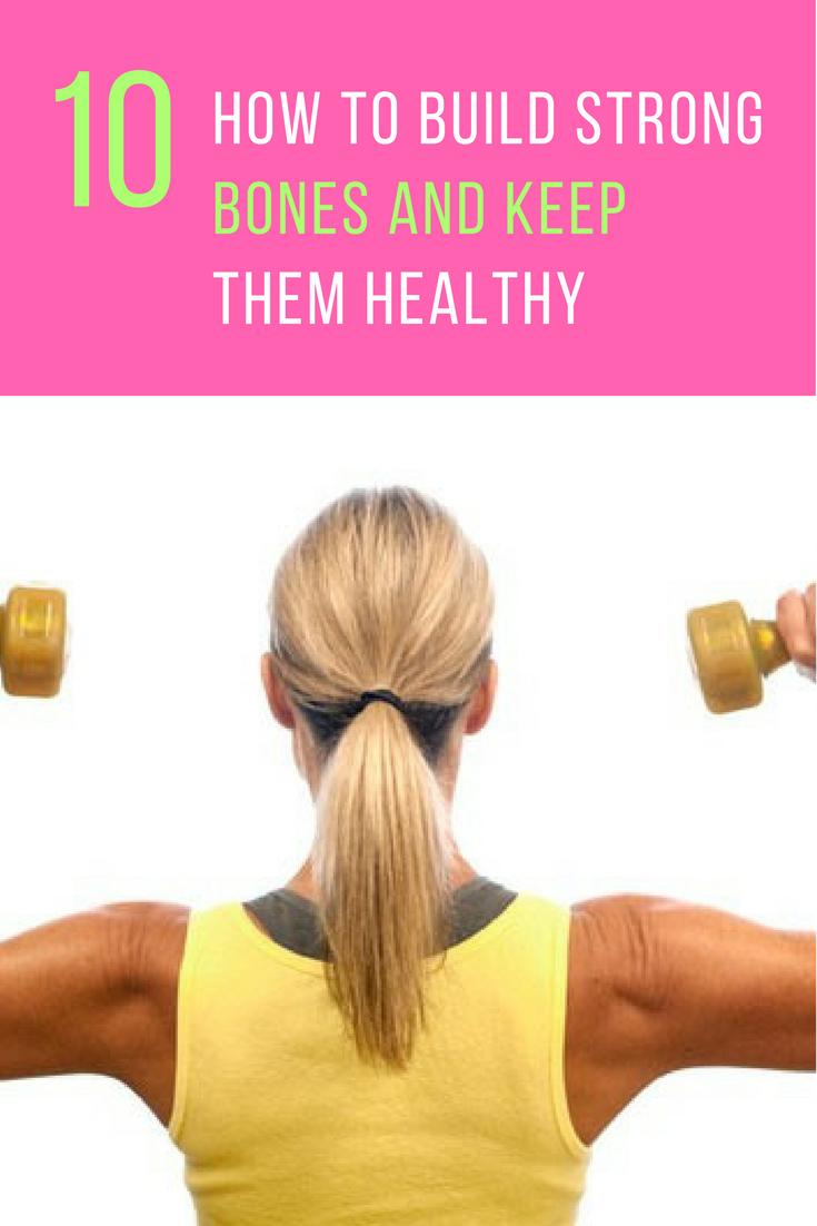 How to Build Strong Bones In 10 Ways. Ideahacks.com
