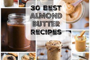 30 Best Homemade Almond Butter Recipes