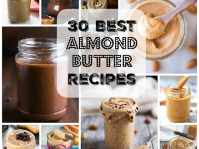 30 Best Homemade Almond Butter Recipes