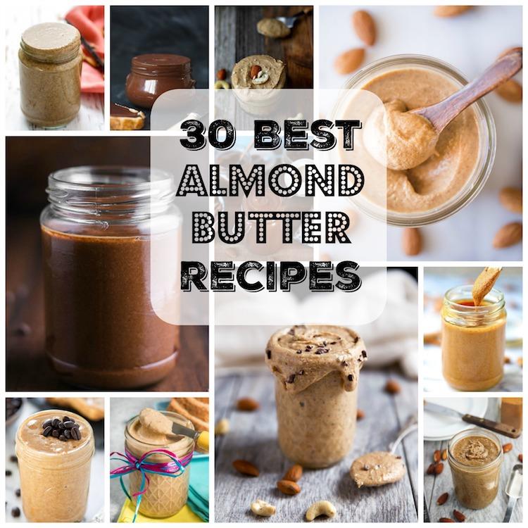 30 Best Homemade Almond Butter Recipes | Ideahacks.com