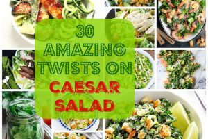 30 Amazing Twists On Caesar Salad. | Ideahacks.com