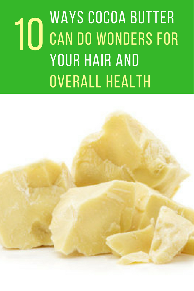 10 Cocoa Butter Benefits That Will Improve Your Hair & Health. | Ideahacks.com