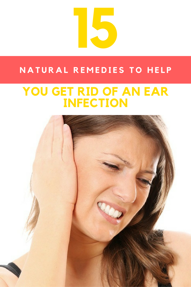15 Natural Remedies To Help You Get Rid of An Ear Infection. | Ideahacks.com