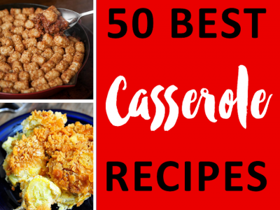 50 Best Casserole Recipes | Ideahacks.com