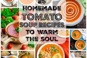 25 Homemade Tomato Soup Recipes To Warm The Soul