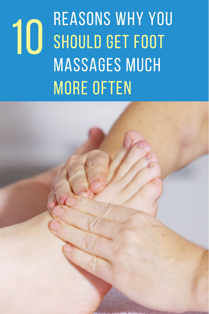 10 Reasons Why You Should Get Foot Massages Much More Often. | Ideahacks.com