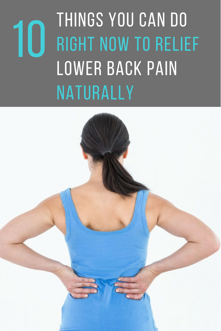 10 Things You Can Do Right Now To Relief Lower Back Pain Naturally. | Ideahacks.com