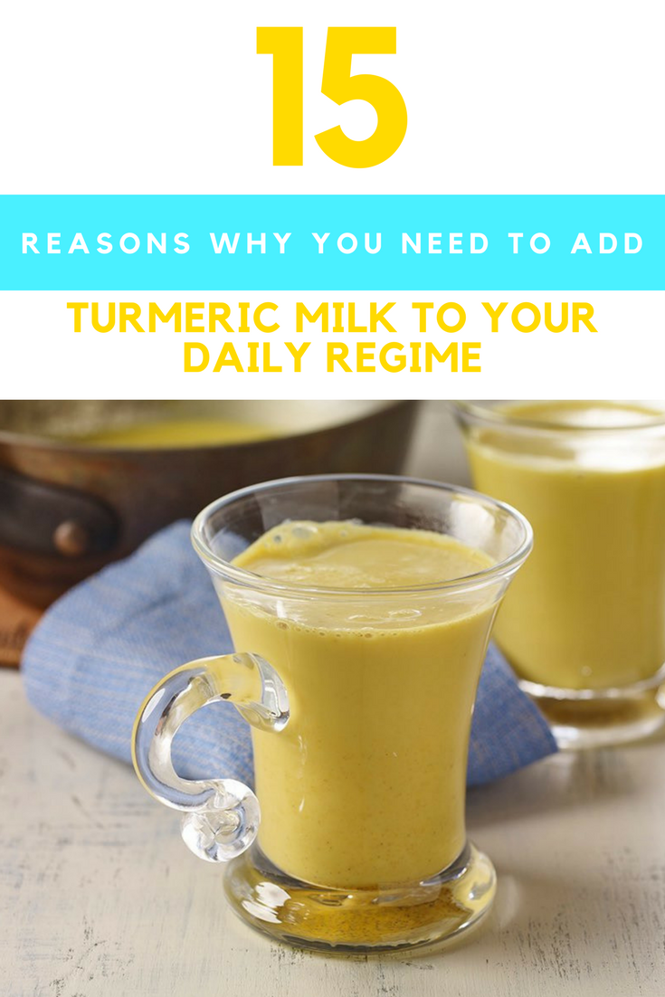 15 Reasons Why You Need Add Drinking Turmeric Milk To Your Daily Regime