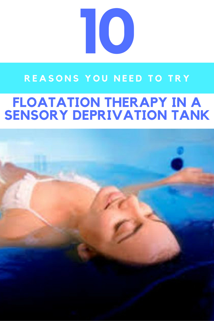 10 Reasons You Need To Try Floatation Therapy In A Sensory Deprivation Tank