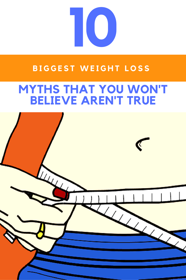 10 Biggest Weight Loss Myths That Just Aren't True. | Ideahacks.com