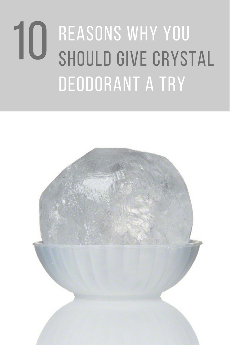 10 Reasons Why You Should Give Crystal Deodorant A Try. | Ideahacks.com