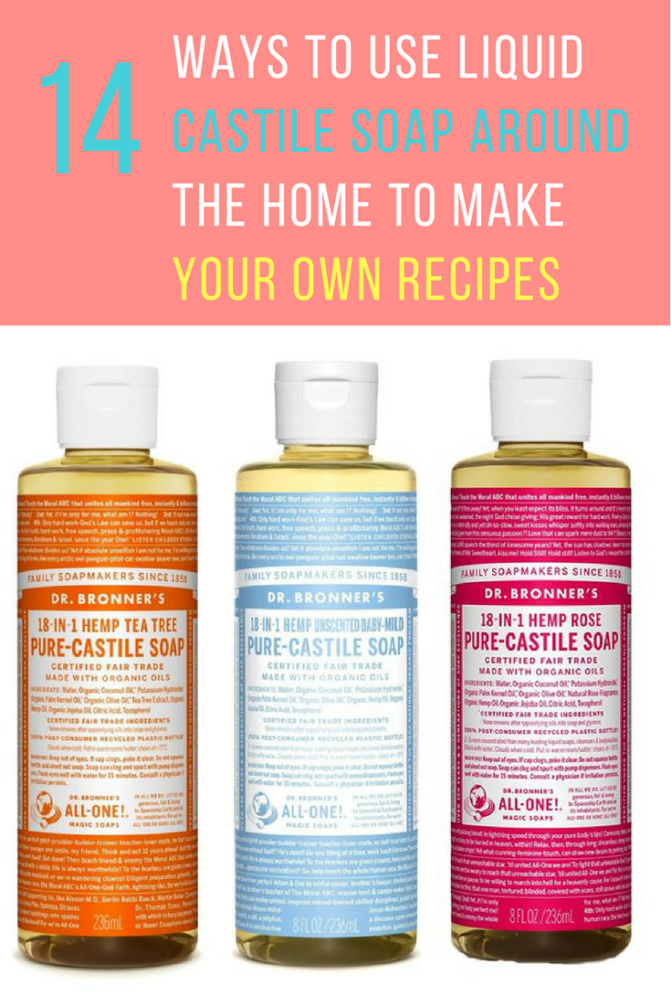 14 Ways to Use Liquid Castile Soap Around The Home. | Ideahacks.com