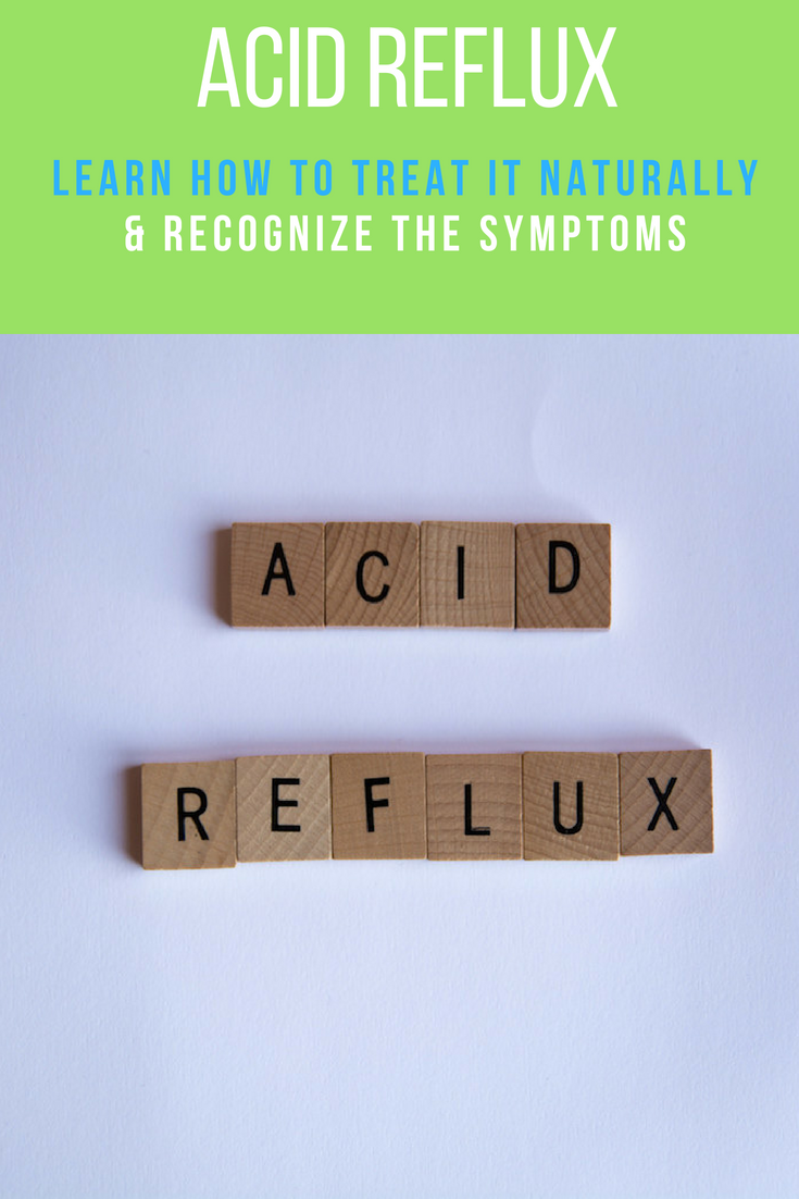 Acid Reflux Treatment: How You Can Tell What It Is & What To Do About It | Ideahacks.com