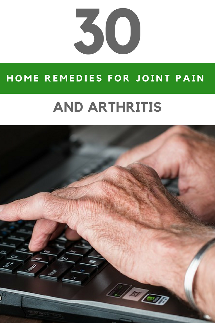 30 Best Home Remedies for Your Joint Pain & Arthritis | Ideahacks.com